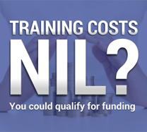 Training costs NIL? You could qualify for funding